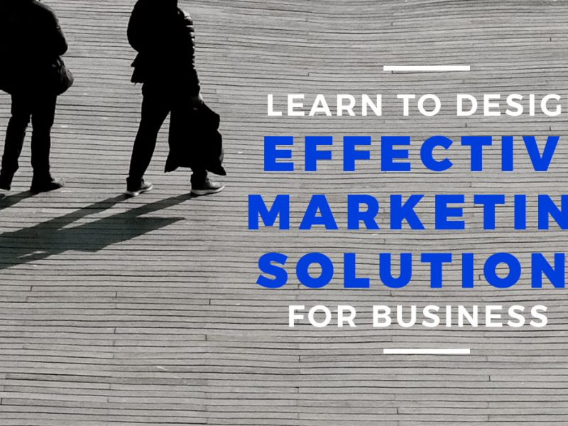 Design Effective Marketing Solutions